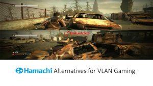 Hamachi Alternative for Virtual Lan Gaming